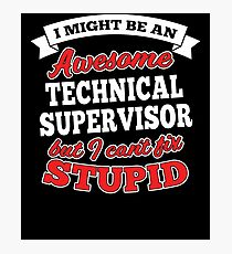 TECHNICAL SUPERVISOR T-shirts, i-Phone Cases, Hoodies, & Merchandises Photographic Print
