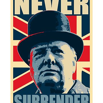 Winston Churchill Never Surrender Propaganda Poster Pop Art  by idaspark