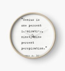 Genius Is One Percent Inspiration, Ninety-Nine Percent Perspiration Thomas Edison Clock