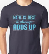 Funny School Math Is Best It Always Adds Up Shirt Gear Unisex T-Shirt