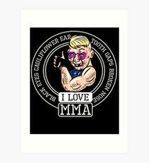I love MMA Mixed Martial Arts Art Print