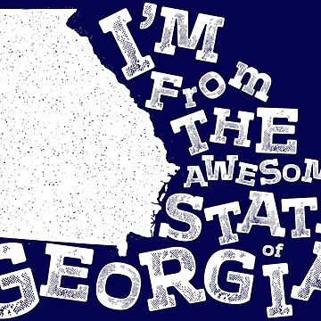 I'm From The Awesome State Of Georgia - White by Chocodole