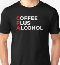 Funny CPA Coffee Plus Alcohol Accountant T-shirt Unisex T-Shirt