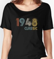 1948 classic 70 years old birthday Women's Relaxed Fit T-Shirt