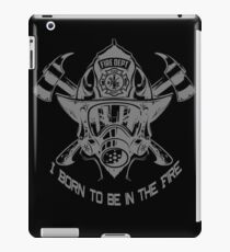 Firefighter I Born to Be in The Fire Novelty Gifts. iPad Case/Skin