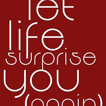 Let Life Surprise You Again Quote by DavidLeeDesigns