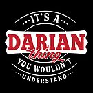 It's a DARIAN Thing You Wouldn't Understand by wantneedlove