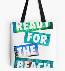 Ready For The Beach Summer Cool Funny Shirt Tote Bag