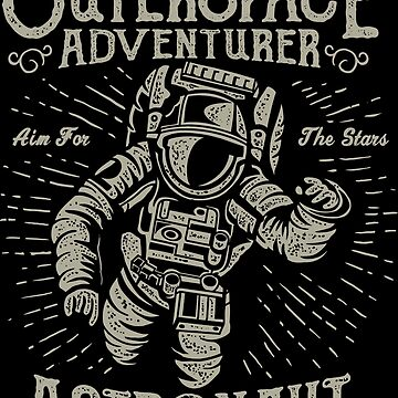 Outerspace Adventurer Astronaut Explore and Believe  by ThatMerchStore