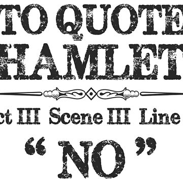 Stage Manager Theatre Shirt - Shakespeare Hamlet Quote by merkraht