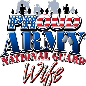 Proud Army National Guard Wife by magiktees