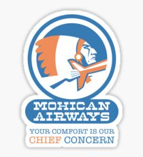 Mohican Airways - F is for Family - Your Comfort is our Chief Concern Sticker