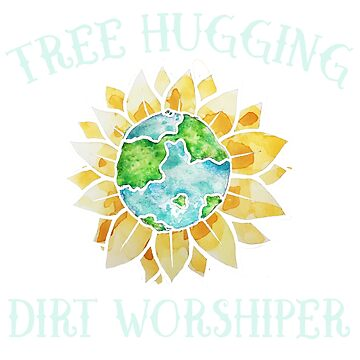 Tree hugging dirt worshiper  by Boogiemonst