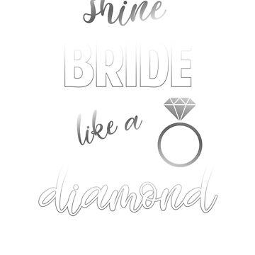 Shine Bride like a Diamond by SuperUberLame