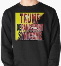 Trump Derangement Syndrome - TDS Pullover