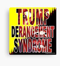 Trump Derangement Syndrome - TDS Canvas Print
