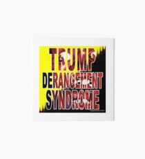 Trump Derangement Syndrome - TDS Art Board