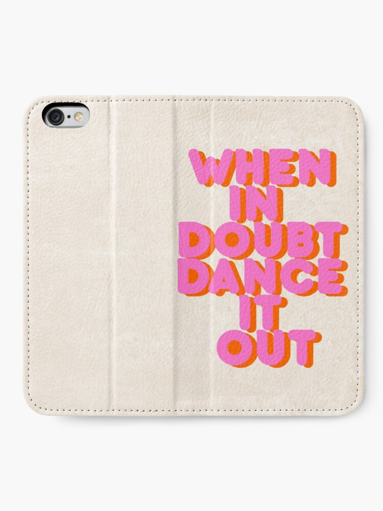 Alternate view of When in doubt dance it out! typography artwork iPhone Wallet