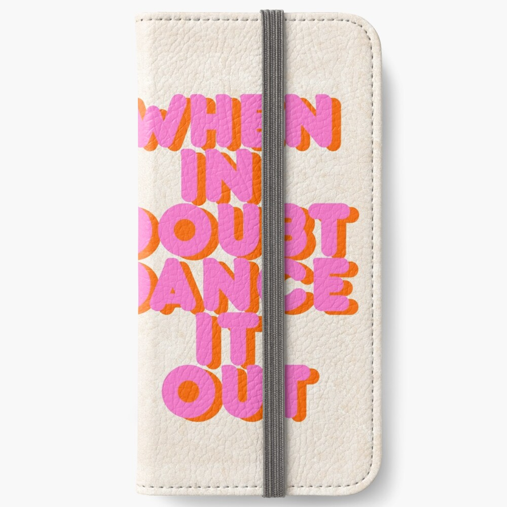 When in doubt dance it out! typography artwork iPhone Wallet