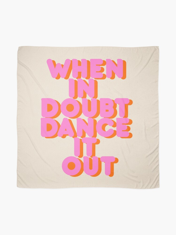 Alternate view of When in doubt dance it out! typography artwork Scarf