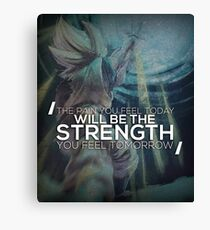 Pain Today, Strength Tomorrow Canvas Print