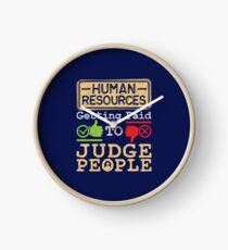 Human Resources HR Get Paid To Judge People Clock