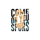Come On You Spurs COYS by frajtgorski