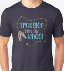 Traveler Take the Wheel Unisex T-Shirt