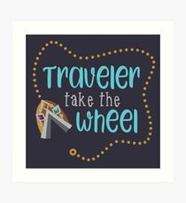 Traveler Take the Wheel Art Print