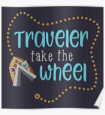 Traveler Take the Wheel Poster
