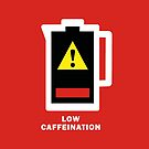 Low Caffeination Warning by SqueakyPics