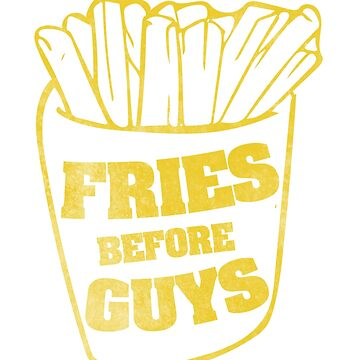 Fries before guys by Boogiemonst