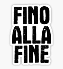 Fino Alla Fine black Sticker
