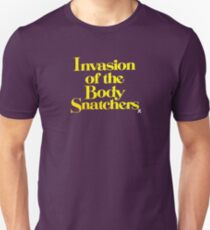 Invasion Of The Body Snatchers Unisex T-Shirt