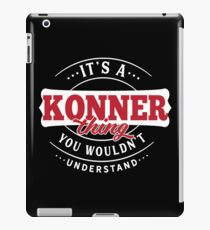 It's a KONNER Thing You Wouldn't Understand iPad Case/Skin