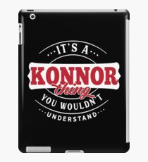 It's a KONNOR Thing You Wouldn't Understand iPad Case/Skin