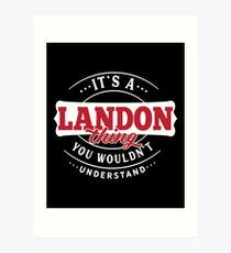 It's a LANDON Thing You Wouldn't Understand Art Print