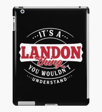 It's a LANDON Thing You Wouldn't Understand iPad Case/Skin