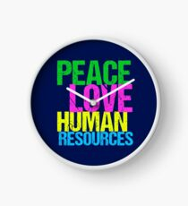 Peace Love Human Resources Clock