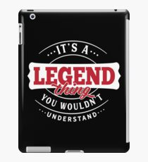 It's a LEGEND Thing You Wouldn't Understand iPad Case/Skin