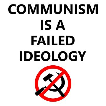 Communism Is A Failed Ideology by RebarForOwt