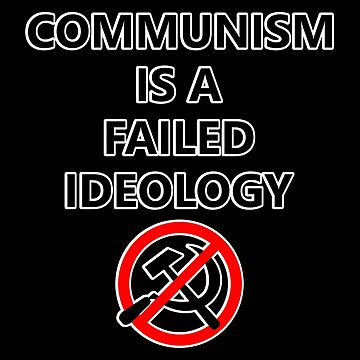 Communism Is A Failed Ideology (Outlined) by RebarForOwt