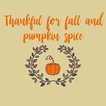 Thankful for Fall and Pumpkin Spice by SterlingTales