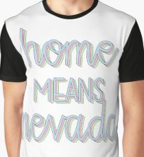 Home Means Nevada  Graphic T-Shirt