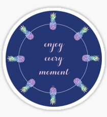Enjoy Every Moment Sticker