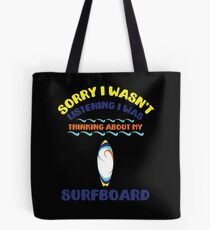 I Was Thinking About Surfboard Tote Bag