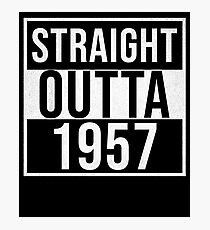 Straight Outta 1957 Classic 1957 - Made In 1957 Born In 1957 Gift Photographic Print