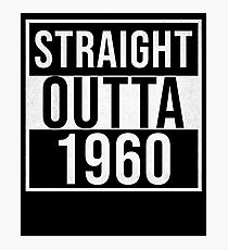 Straight Outta 1960 Classic 1960 - Made In 1960 Born In 1960 Gift Photographic Print