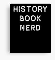 Book Shirt History Nerd Light Reading Authors Librarian Writer Gift Canvas Print
