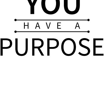 You have a purpose - christian statement design by JHWHDesign